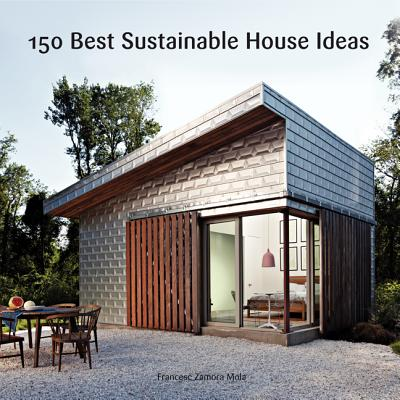 150 Best Sustainable House Ideas By Zamora, Francesc